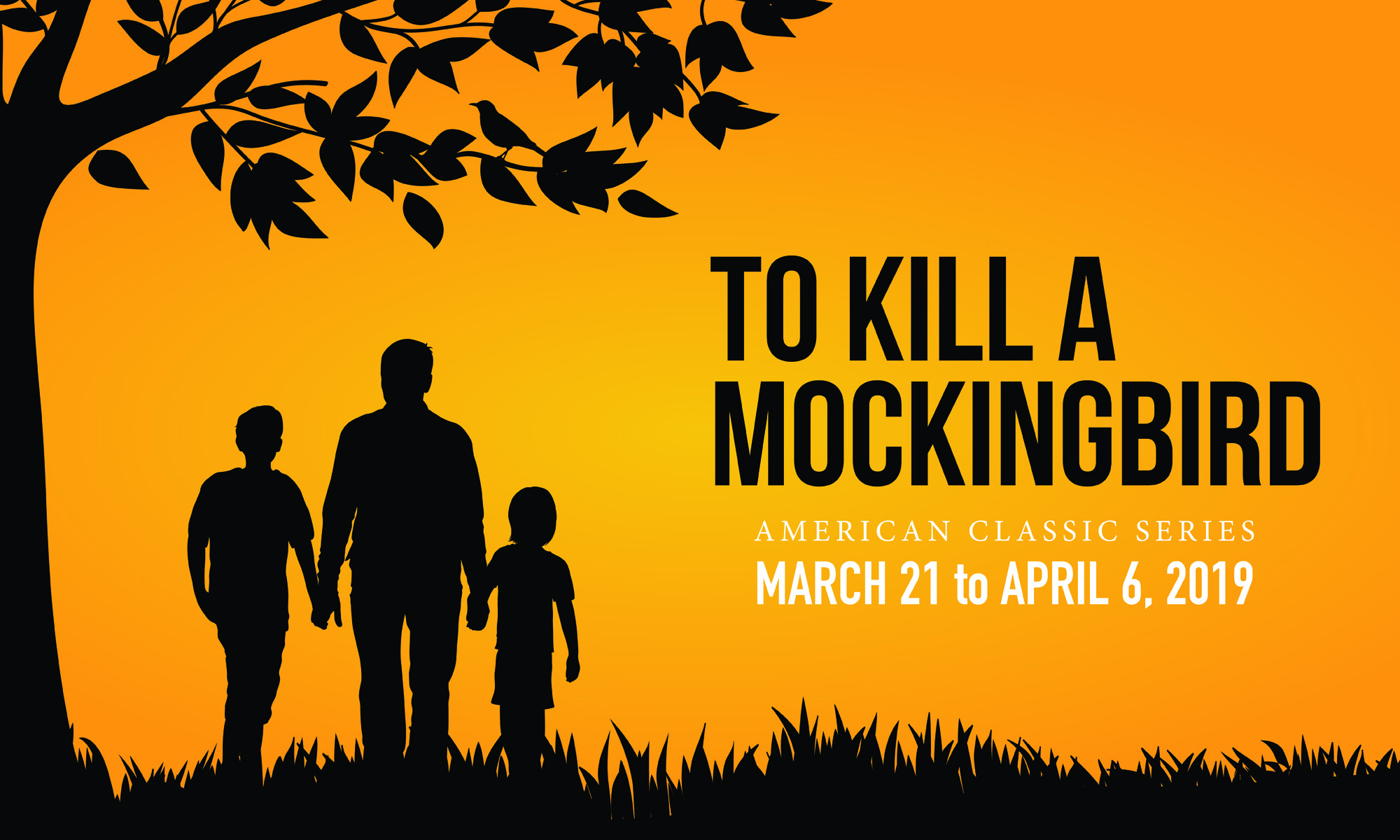 To Kill A Mockingbird Adapted By Christopher Sergel From The Novel Harper Lee March 21 April 6 2019 Mainstage